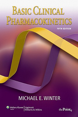 Basic Clinical Pharmacokinetics By Winter, Michael E.